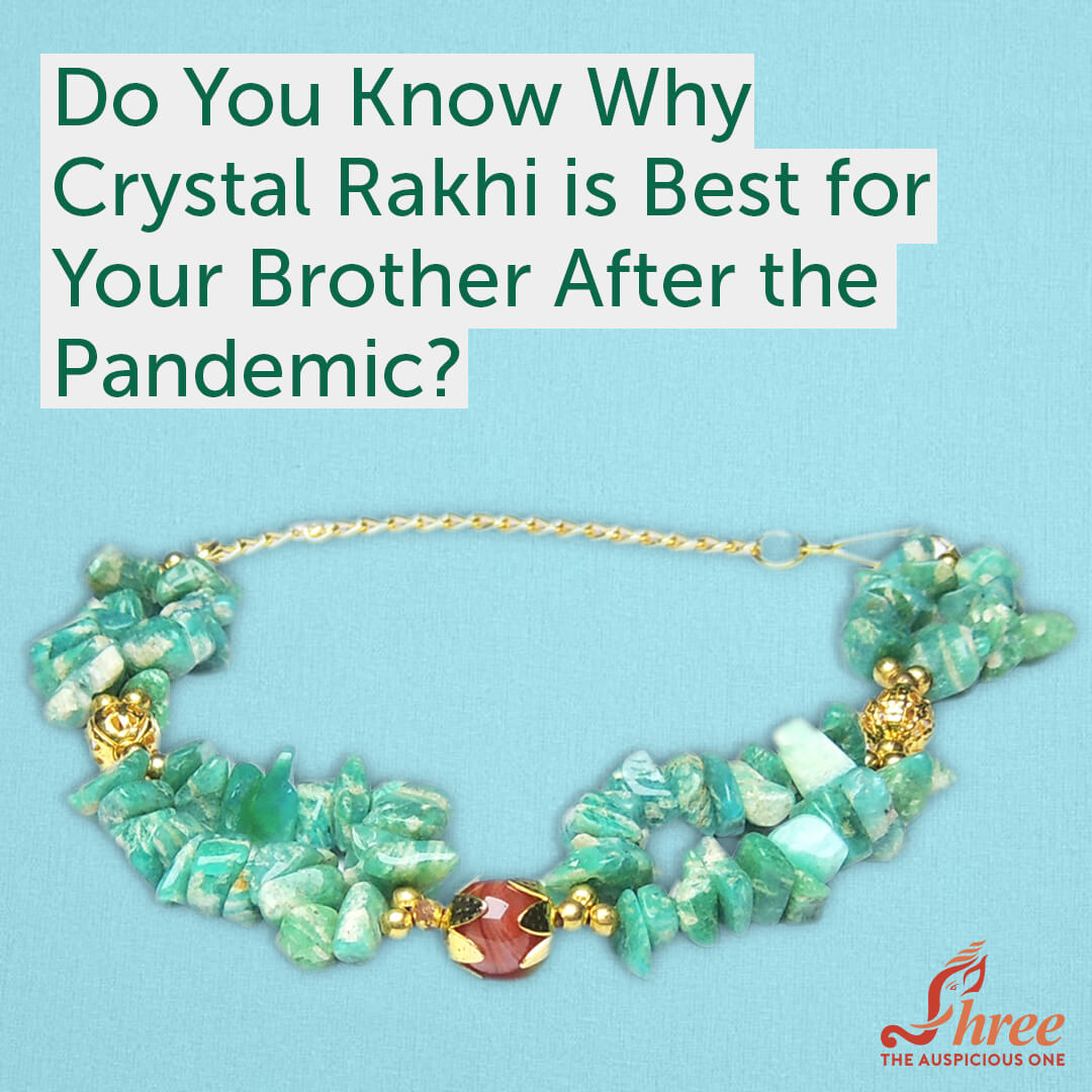 Do You Know Why Crystal Rakhi is Best for Your Brother After The Pandemic?
