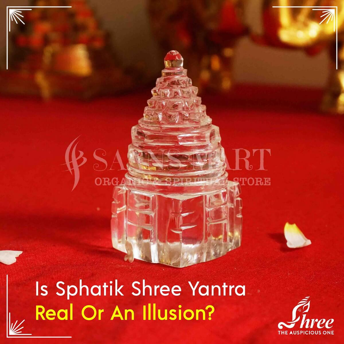 Is Sphatik Shree Yantra Real or an illusion?